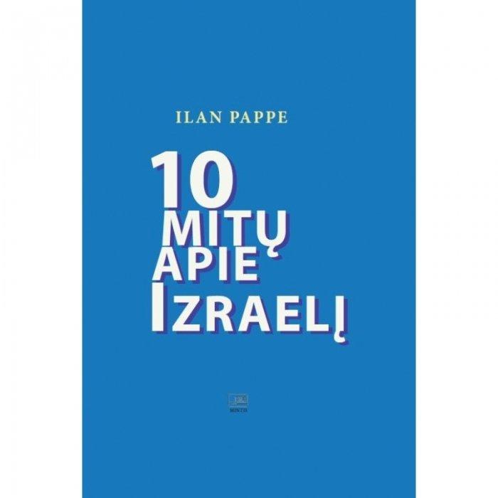 Ilan Pappe: 10 mitų apie Izraelį