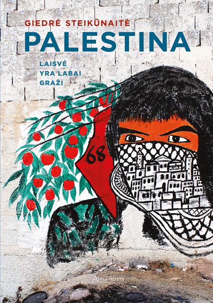 Knyga: Palestina. Laisvė yra labai graži.